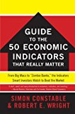 Book Cover The WSJ Guide to the 50 Economic Indicators That Really Matter: From Big Macs to