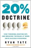 Book Cover The 20% Doctrine: How Tinkering, Goofing Off, and Breaking the Rules at Work Drive Success in Business