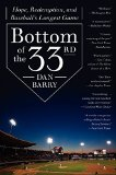 Book Cover Bottom of the 33rd: Hope, Redemption, and Baseball's Longest Game
