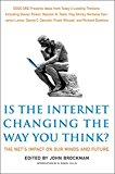 Book Cover Is the Internet Changing the Way You Think?: The Net's Impact on Our Minds and Future (Edge Question Series)