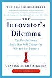 Book Cover The Innovator's Dilemma: The Revolutionary Book That Will Change the Way You Do Business