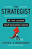 Book Cover The Strategist: Be the Leader Your Business Needs