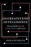 Book Cover Creative Intelligence: Harnessing the Power to Create, Connect, and Inspire