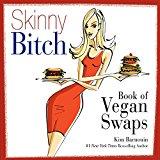 Book Cover Skinny Bitch Book of Vegan Swaps