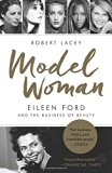 Book Cover Model Woman: Eileen Ford and the Business of Beauty
