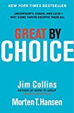 Book Cover Great by Choice: Uncertainty, Chaos, and Luck--Why Some Thrive Despite Them All
