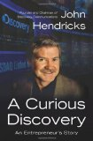 Book Cover A Curious Discovery: An Entrepreneur's Story