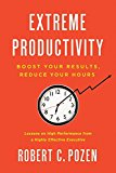 Book Cover Extreme Productivity: Boost Your Results, Reduce Your Hours