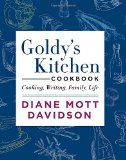 Book Cover Goldy's Kitchen Cookbook: Cooking, Writing, Family, Life