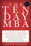 Book Cover The Ten-Day MBA 4th Ed.: A Step-by-Step Guide to Mastering the Skills Taught In America's Top Business Schools