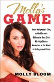 Book Cover Molly's Game: From Hollywood's Elite to Wall Street's Billionaire Boys Club, My High-Stakes Adventure in the World of Underground Poker