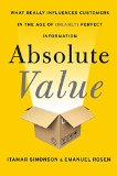 Book Cover Absolute Value: What Really Influences Customers in the Age of (Nearly) Perfect Information