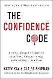 Book Cover The Confidence Code: The Science and Art of Self-Assurance---What Women Should Know