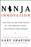 Book Cover Ninja Innovation: The Ten Killer Strategies of the World's Most Successful Businesses