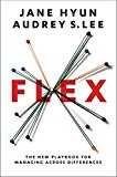 Book Cover Flex: The New Playbook for Managing Across Differences