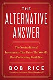 Book Cover The Alternative Answer: The Nontraditional Investments That Drive the World's Best-Performing Portfolios
