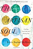 Book Cover The Artisan Soul: Crafting Your Life into a Work of Art