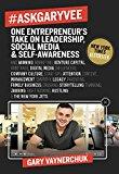 Book Cover #AskGaryVee: One Entrepreneur's Take on Leadership, Social Media, and Self-Awareness