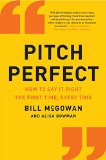 Book Cover Pitch Perfect: How to Say It Right the First Time, Every Time