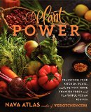 Book Cover Plant Power: Transform Your Kitchen, Plate, and Life with More Than 150 Fresh and Flavorful Vegan Recipes