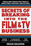 Book Cover Secrets of Breaking into the Film and TV Business: Tools and Tricks for Today's Directors, Writers, and Actors