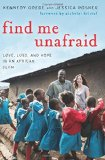 Book Cover Find Me Unafraid: Love, Loss, and Hope in an African Slum