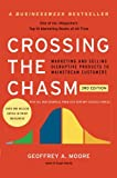 Book Cover Crossing the Chasm, 3rd Edition: Marketing and Selling Disruptive Products to Mainstream Customers (Collins Business Essentials)