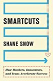 Book Cover Smartcuts: How Hackers, Innovators, and Icons Accelerate Success