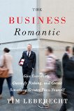 Book Cover The Business Romantic: Give Everything, Quantify Nothing, and Create Something Greater Than Yourself