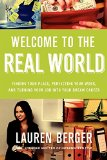 Book Cover Welcome to the Real World: Finding Your Place, Perfecting Your Work, and Turning Your Job into Your Dream Career