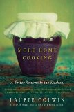 Book Cover More Home Cooking: A Writer Returns to the Kitchen