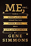 Book Cover Me, Inc.: Build an Army of One, Unleash Your Inner Rock God, Win in Life and Business