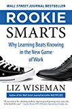 Book Cover Rookie Smarts: Why Learning Beats Knowing in the New Game of Work