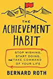 Book Cover The Achievement Habit: Stop Wishing, Start Doing, and Take Command of Your Life