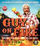 Book Cover Guy on Fire HCC: 130 Outdoor Cooking Adventures