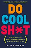 Book Cover Do Cool Sh*t: Quit Your Day Job, Start Your Own Business, and Live Happily Ever After