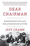 Book Cover Dear Chairman: Boardroom Battles and the Rise of Shareholder Activism