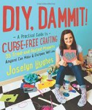 Book Cover DIY, Dammit!: A Practical Guide to Curse-Free Crafting