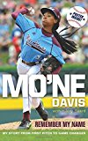 Book Cover Mo'ne Davis: Remember My Name: My Story from First Pitch to Game Changer