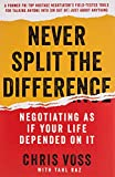 Book Cover Never Split the Difference: Negotiating As If Your Life Depended On It