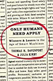 Book Cover Only Humans Need Apply: Winners and Losers in the Age of Smart Machines