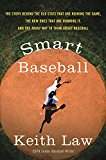 Book Cover Smart Baseball: The Story Behind the Old Stats That Are Ruining the Game, the New Ones That Are Running It, and the Right Way to Think About Baseball