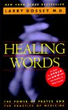 Book Cover Healing Words: The Power of Prayer and the Practice of Medicine