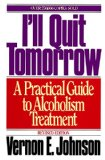 Book Cover I'll Quit Tomorrow: A Practical Guide to Alcoholism Treatment