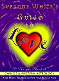 Book Cover Suzanne White's Guide To Love: A Unique Blend Of Chinese And Western Astrology