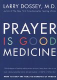Book Cover Prayer Is Good Medicine: How to Reap the Healing Benefits of Prayer