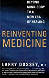 Book Cover Reinventing Medicine: Beyond Mind-Body to a New Era of Healing