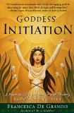 Book Cover Goddess Initiation: A Practical Celtic Program for Soul-Healing, Self-Fulfillment & Wild Wisdom