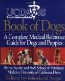 Book Cover UC Davis Book of Dogs : The Complete Medical Reference Guide for Dogs and Puppies