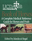 Book Cover UC Davis School of Veterinary Medicine Book of Horses: A Complete Medical Reference Guide for Horses and Foals